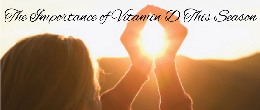 The Importance of Vitamin D This Season