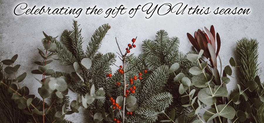 Celebrating the gift of YOU this season