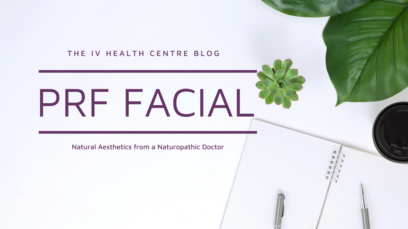 Natural Aesthetics: The PRF Facial