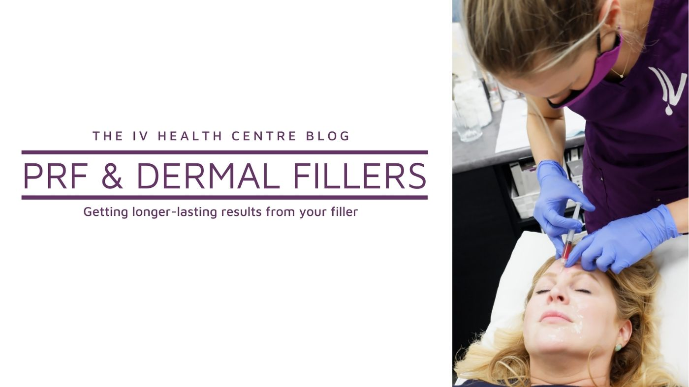 PRF and Dermal Fillers