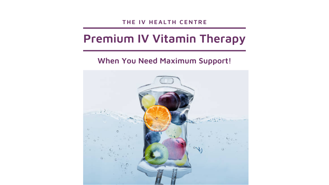 Premium IV Vitamin Therapy: When You Know You Need Maximum Support!